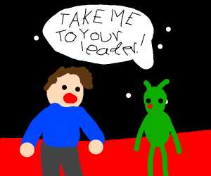 alien wants you to take him to your leader