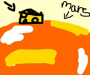 cheese on mars!!!!!!!!!!!!!!!!!!!!!!!!!!!!!!!
