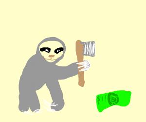 Sloth uses ax on 11-dollar bill