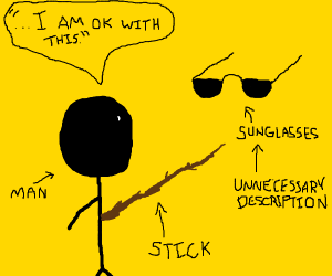 Stick Man Is Okay With Sunglasses