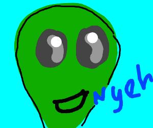 green alien say nyeh