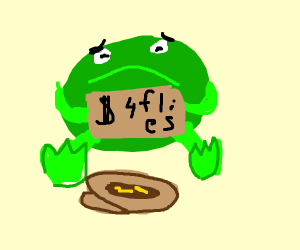 Homeless frog needs money for flies.