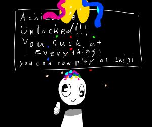 Achievement Unlocked: Suck At Everything