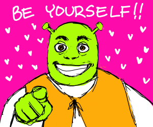 sherk saying be yourself