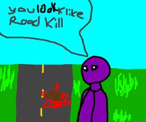 "Purple Guy says ""You look like roadkill."""