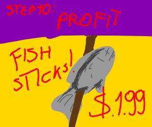 step 9: make some fish sticks