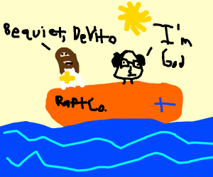 Danny devito and Jesus on a raft