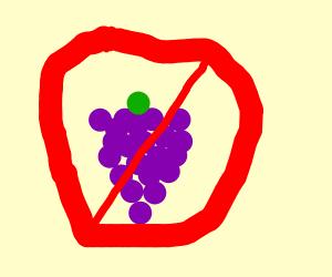 No Grapes Allowed