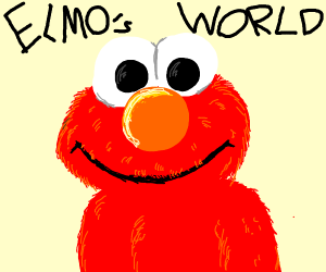 elmo from elmo's world?