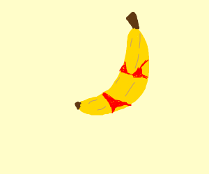 banana in a bikini ;)