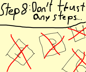 Step 7: don't follow step 6