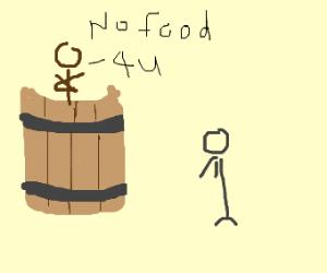 Man in barrel denies man food