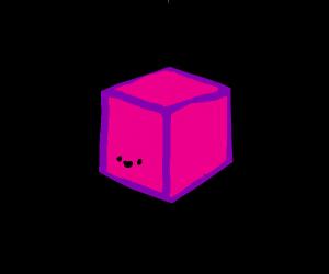 A cube...?