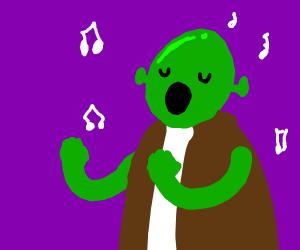 Shrek singing.