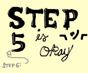 Step six: is step 5 okay?