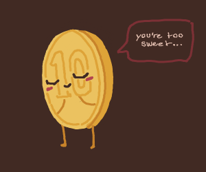 Cute Coin thinks you're too sweet .ovo.