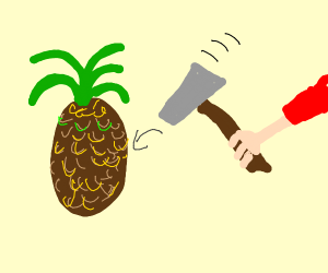 Destroying a pineapple with a hammer