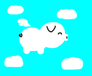 Oh wow pigs can fly