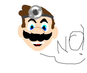 Doctor mario telling you NO.
