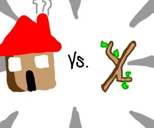 house vs stick
