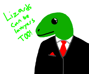 lizards can be lawyers, too!