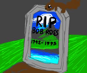 Bob Ross's grave :(