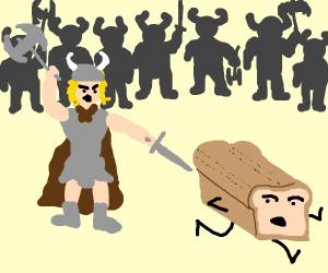 Viking declares war upon runaway breadloaf