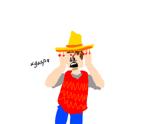Guy with sombrero is shocked