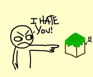 i hate minecraft