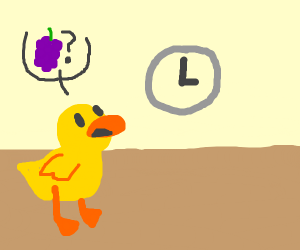 The duck asked the clock, got any grapes?