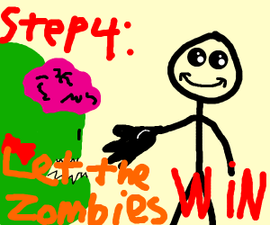 step 3 realize the zombies wanna kill you