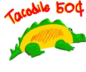 Tacodile (croc+taco)