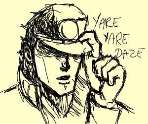 "And thus he said ""Yare Yare Daze"""