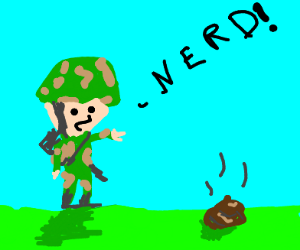 Soldier calling a pile of poop a nerd