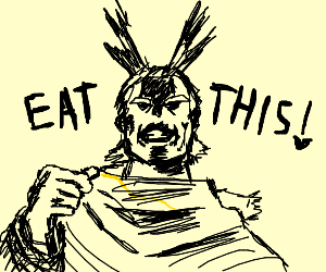 """""""eat this!"""""""