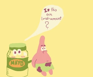 Mayo asking is Patrick is an instrument