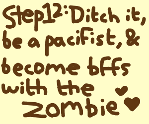 Step 11: Look for a weapon to kill the zombie