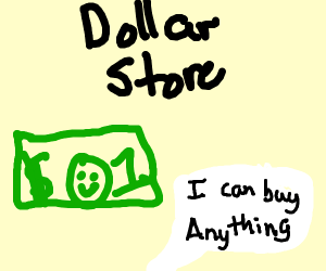 One dollar bill can buy anything