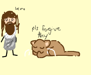 cat begs Jesus for forgiveness
