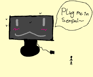 "HUGE monitor asks you to ""plug me in senpai"""