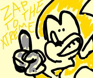 "Yellow Sonic says ""ZAP TO THE EXTREME!"""