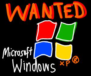 Windows XP is Wanted(reward in money)