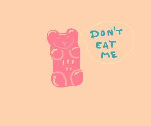 Don't eat the gummy bear