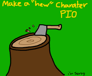Make a hew Charater PIO