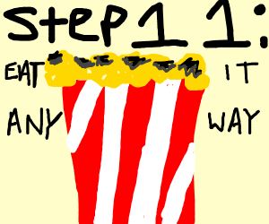 Step 10: Burn the popcorn