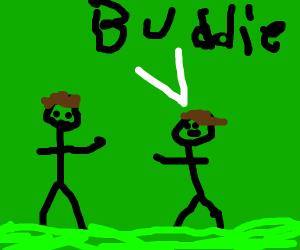 2 buddies in a fight