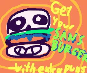 Sansburger with extra puns