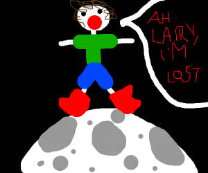 "Huge giant on moon says ""A lairy, I'm lost!"""