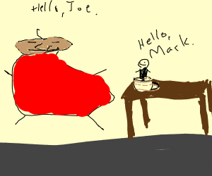 Mark greets Joe who stands in a tea cup