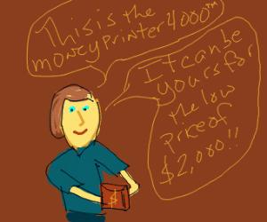 money printer salesman